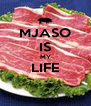 MJASO IS MY LIFE  - Personalised Poster A4 size