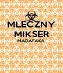MLECZNY MIKSER MADAFAKA   - Personalised Poster A4 size