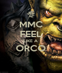 MMC FEEL LIKE A ORCO  - Personalised Poster A4 size