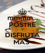 mmmm... POSTRE Y DISFRUTA MÁS  - Personalised Poster A4 size