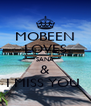 MOBEEN LOVES SANA & I MISS YOU  - Personalised Poster A4 size