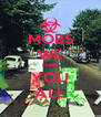 MOBS WE Hate YOU ALL - Personalised Poster A4 size