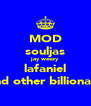 MOD souljas jay weezy lafaniel and other billionare - Personalised Poster A4 size