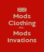 Mods Clothing Inc. Mods Invations - Personalised Poster A4 size