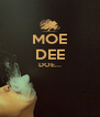 MOE DEE DOE...   - Personalised Poster A4 size