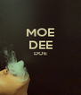 MOE DEE DOE   - Personalised Poster A4 size