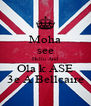 Moha see Hello And Ola k ASE 3e A Bellcaire - Personalised Poster A4 size