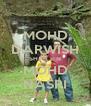 MOHD DARWISH SHAH BIN MOHD NASRI - Personalised Poster A4 size
