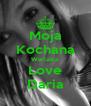 Moja Kochana Wariatka Love Daria - Personalised Poster A4 size