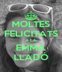 MOLTES FELICITATS A LA EMMA LLADÓ - Personalised Poster A4 size