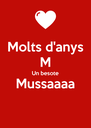 Molts d'anys M Un besote Mussaaaa  - Personalised Poster A4 size