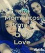 Momentos Irma's Gatas Q eu Love - Personalised Poster A4 size