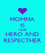 MOMMA IS YOUR HERO AND RESPECTHER - Personalised Poster A4 size