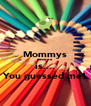 Mommys Favorite is.... You guessed me! - Personalised Poster A4 size