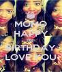 MOMO HAPPY 26th BIRTHDAY LOVE YOU - Personalised Poster A4 size