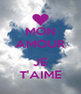 MON AMOUR  JE T'AIME - Personalised Poster A4 size