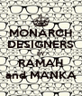 MONARCH DESIGNERS BY RAMAH and MANKA - Personalised Poster A4 size
