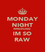 MONDAY NIGHT WRESTLING IM SO RAW - Personalised Poster A4 size