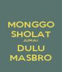 MONGGO SHOLAT JUMAT DULU MASBRO - Personalised Poster A4 size