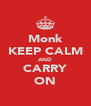 Monk KEEP CALM AND CARRY ON - Personalised Poster A4 size
