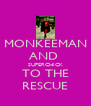 MONKEEMAN AND  SUPERCHICK TO THE RESCUE - Personalised Poster A4 size