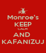 Monroe's KEEP CALM AND  KAFANIZUJ - Personalised Poster A4 size