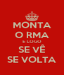 MONTA O RMA E LOGO SE VÊ SE VOLTA - Personalised Poster A4 size