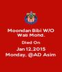 Moondan Bibi W/O Wali Mohd. Died On Jan 12,2015 Monday, @AD Asim - Personalised Poster A4 size