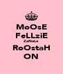 MoOsE FeLLziE ZaNeLe RoOstaH ON - Personalised Poster A4 size