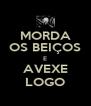 MORDA OS BEIÇOS E AVEXE LOGO - Personalised Poster A4 size