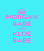 MORGAN BABE AND KLOE BABE - Personalised Poster A4 size