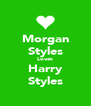 Morgan Styles Loves Harry Styles - Personalised Poster A4 size