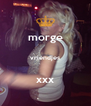 morge  vriendjes  xxx - Personalised Poster A4 size