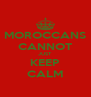 MOROCCANS CANNOT JUST KEEP CALM - Personalised Poster A4 size