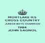 MORTLAKE H.S CROSS COUNTRY JUNIOR BOYS CHAMPION 1984 JOHN SAGNOL - Personalised Poster A4 size