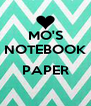 MO'S NOTEBOOK  PAPER  - Personalised Poster A4 size
