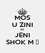 MOS U ZINI SE JENI SHOK M 😂 - Personalised Poster A4 size