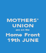 MOTHERS' UNION are on the Home Front 19th JUNE - Personalised Poster A4 size