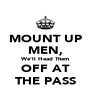 MOUNT UP MEN, We'll Head Them OFF AT THE PASS - Personalised Poster A4 size