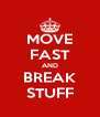 MOVE FAST AND BREAK STUFF - Personalised Poster A4 size