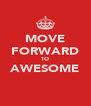 MOVE FORWARD TO AWESOME  - Personalised Poster A4 size