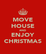 MOVE HOUSE AND ENJOY CHRISTMAS - Personalised Poster A4 size