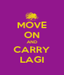MOVE ON AND CARRY LAGI - Personalised Poster A4 size