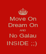 Move On Dream On AND No Galau INSIDE ;;)  - Personalised Poster A4 size