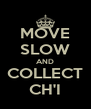 MOVE SLOW AND COLLECT CH'I - Personalised Poster A4 size