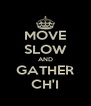 MOVE SLOW AND GATHER CH'I - Personalised Poster A4 size