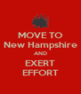 MOVE TO New Hampshire AND EXERT EFFORT - Personalised Poster A4 size