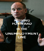 MOVING FORWARD IN THE UNEMPLOYMENT LINE - Personalised Poster A4 size