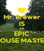 Mr. Brewer IS AN EPIC HOUSE MASTER - Personalised Poster A4 size