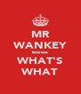 MR WANKEY knows WHAT'S WHAT - Personalised Poster A4 size